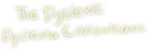 The Dyslexic Dyslexia Consultant (written in handwriting)